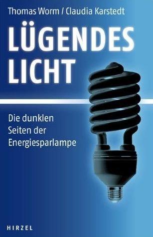 Lügendes Licht: Die dunklen Seiten der Energiesparlampe